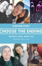 Joshleen - You Choose The Ending by Jarsha_