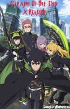 Seraph Of The End X Reader by LaughingVampires