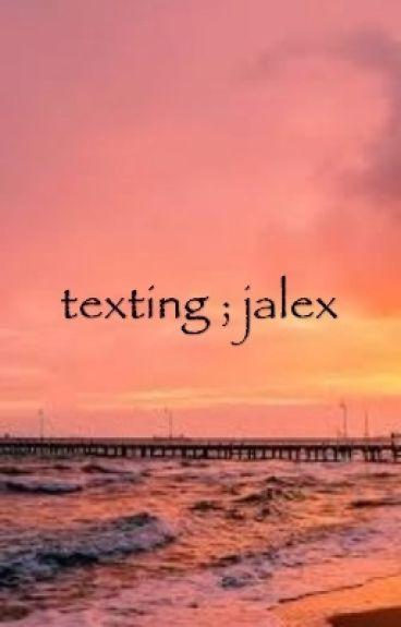 texting  // jalex