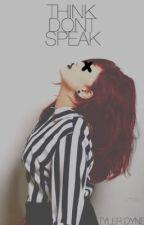 Think Don't Speak (BOOK ONE) by Tyyprissara