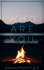 Who Are You || 5H/You || Lesbian Story by queenofnothing18