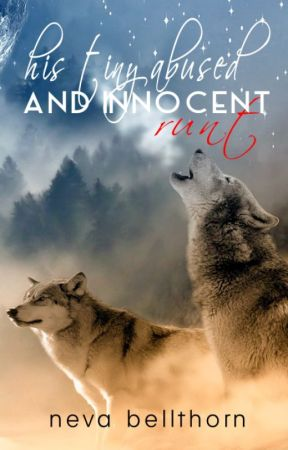 His Tiny Abused And Innocent Runt  ('Moonlight' Series: Book #1) by N_Bell