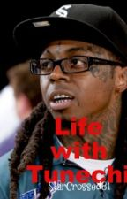 Life with Tunechi: Third book by StarCrossed81