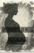(Pausada)Embarazada De Mi Jefe by fatiialien