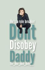 Don't Disobey Daddy ~Stylan~ ::Being Rewritten:: by The_One_And_Only__