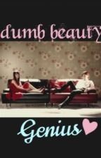 Dumb Beauty & Genius  by Michelleshie