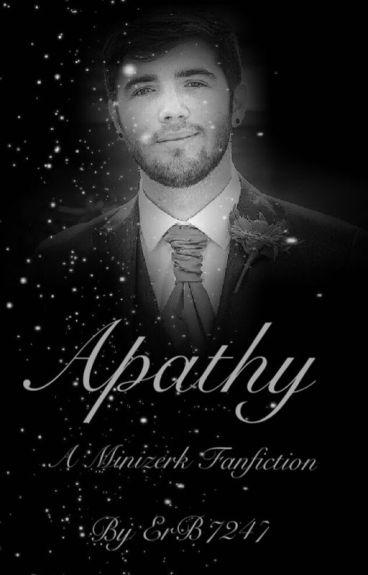 Apathy ~Minizerk~