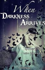 """When Darkness Arrives (Previously called """"Beauty's Melody"""") by LoveIsPatient_"""
