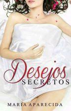 Desejos Secretos (Degustação) by MariaAparecidaPinhe4