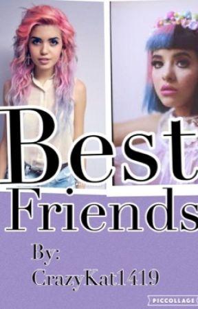 Melanie Martinez Best Friend >> Best Friends Melanie Martinez Story Who Are They Wattpad