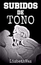 Subidos de Tono (Jelsa) by LizbethVaz