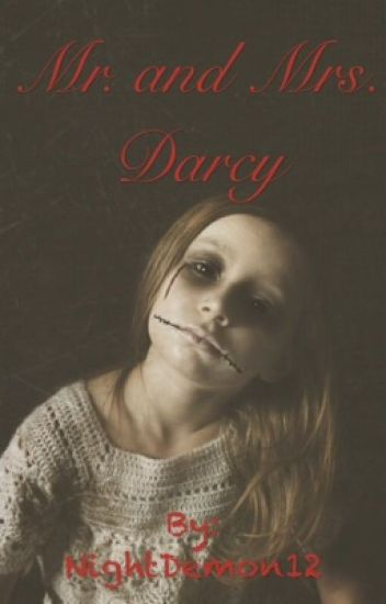 Mr  and Mrs  Darcy {PPZ Fanfic!} - Kamryn Dallas - Wattpad