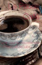 La Pause Café by -TheyCallMeGabs-