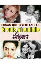 Cosas Que Inventan Las Brouis y Lounielle Shippers by SincerelyLouis_