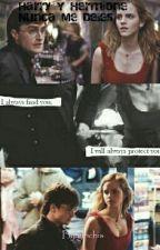 Harry Y Hermione Nunca Me Dejes [EN CORRECCIÓN]  by LunaticPotter