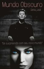 Mundo Obscuro // Supernatural  by Dena_Leal