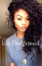 HIS BESTFRIEND ( a Chris Brown love story) by adollaaaazz