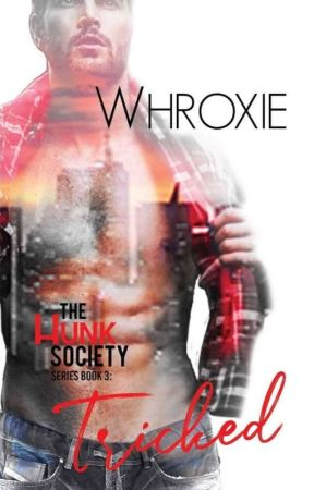 The Hunk Society 3: Tricked  by Whroxie