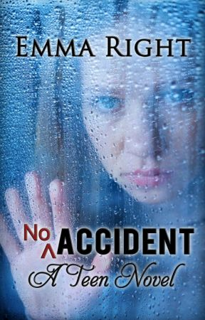 No Accident: A Teen Novel by EmmaRight