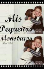 《 Mis Pequeños Monstruos》a.v by Citlalivilllal07