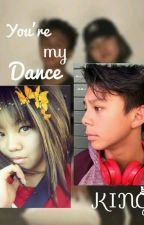 You're my dance king(On Editing) by Daineyyyy