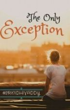 The Only Exception. by srinidhivaddy