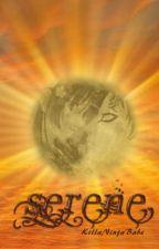 Serene (Sequal to Siren) by KillaNinjaBabe