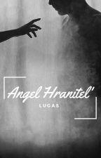 Angel Hranitel' by lucascrox