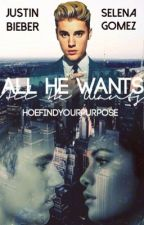 All He Wants [Jelena]✔️ by HoeFindYourPurpose