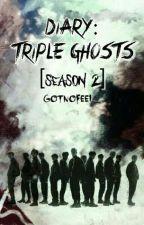 [C]Diary:TRIPLE GHOSTS [Season 2] by GotNoFeel_