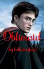 Obliviated (A Harry Potter One-Shot) by bellatrixfan1