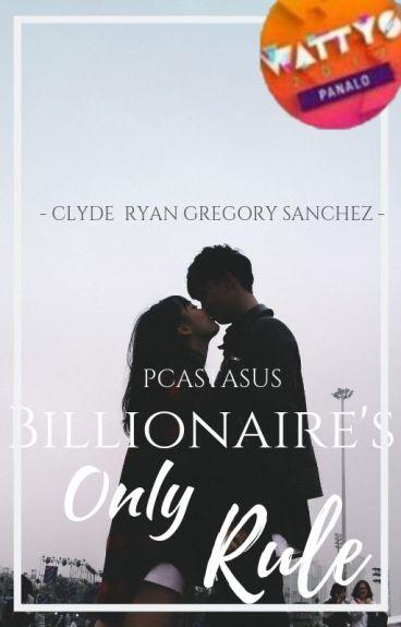Billionaire Series 2: Billionaire's Only Rule (One Lie one Shot)