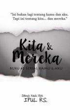 Kamu & Aku the series (Versi Cetak) by ipulrs