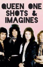✨ Queen One Shots & Imagines ✨ by moonwalkinginheaven