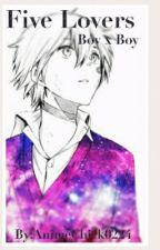 5 lovers (Boyxboyxboyxboyxboyxboy) by AnimeChick0224