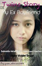 My Ex Boyfriend - Twins Story by putri_nfitriana0414