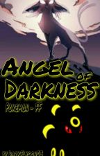 Angel of Darkness (Pokémon FF) by DarkFlygon03