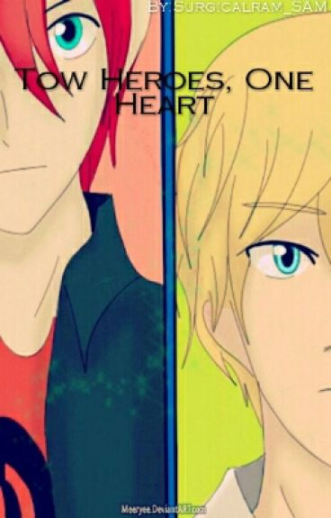 Two Heroes, One Heart(x reader Story)