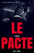 Le pacte - [CORRECTION - MODIFICATIONS] by Horicat