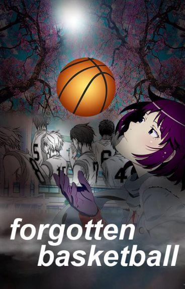 Forgotten Basketball (Kuroko no Basuke Fan Fiction)