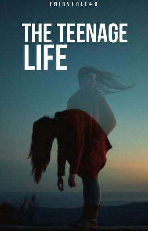 The Teenage Life by MladyLuna