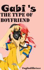 Gabi's the Type Of Boyfriend ( Incompleta| In Revisione)  by Vogliadilibri4869