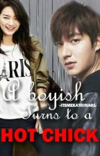 A boyish turns to a HOT CHICK by JustaStrangerGirL