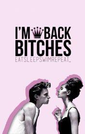 Im Back Bitches by eatsleepswimrepeat_