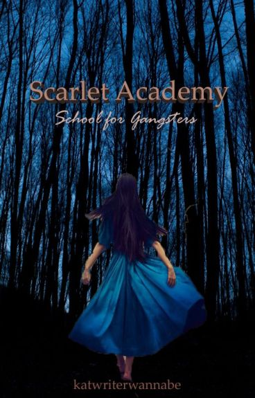 Scarlet Academy: School for Gangsters #Wattys2016