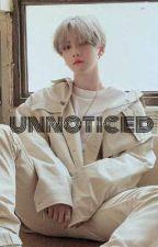 Unnoticed || Baekhyun EXO ff  by ohlovern_bhsh