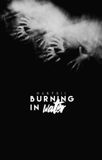 Burning In Water (A Moriarty Fanfiction)
