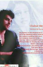 Chahat Meri {Completed} by Purna_Chatterjee