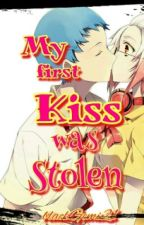 My First Kiss Was Stolen by blackGemi21