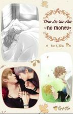 Oka Ne Ga Nai [ No Money ] by Eri_FanFan